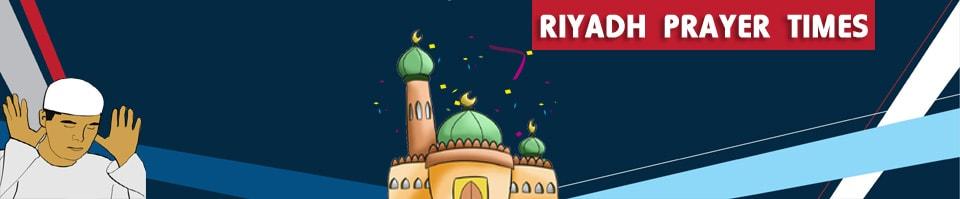 Riyadh, Saudi Arabia Muslim Prayer Times